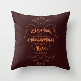 Life is a book and there are a thousand pages I have not yet read. Throw Pillow