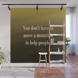 Move a Mountain Wall Mural