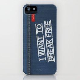 Denim Jeans - I Want To Break Free iPhone Case
