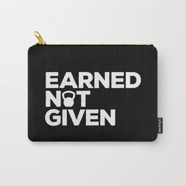 Earned Not Given Gym Quote Carry-All Pouch