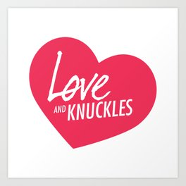 Love and Knuckles (Heart Graphic) Art Print