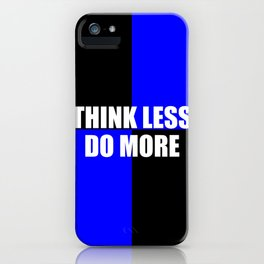 think less do more quote iPhone Case