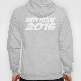Happy Feckin New Year 2016 Hoody