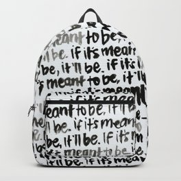 If It's Meant To Be, It'll Be // Handlettering Watercolor Black and White // Positive Motivating Backpack
