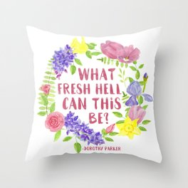 What fresh hell can this be? Dorothy Parker Throw Pillow