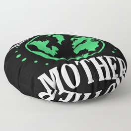 Respect Your Mother Earth environmental protection Floor Pillow