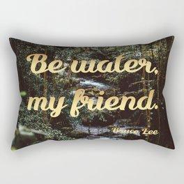 Be water, my friend (gold) Rectangular Pillow