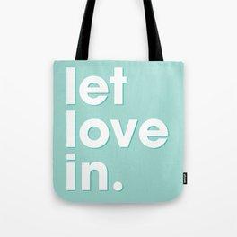 Let love in. Tote Bag