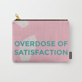 overdose of saisfaction Carry-All Pouch