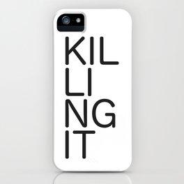 Killing It 1 iPhone Case