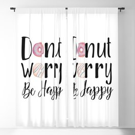 DONUT WORRY, BE HAPPY! Blackout Curtain