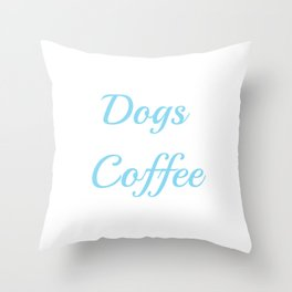 Addicted toDogsnd coffee Throw Pillow
