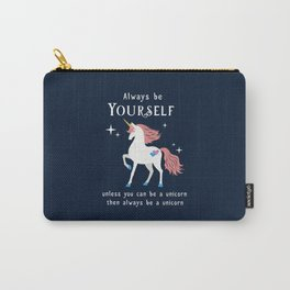 Always be Yourself Carry-All Pouch