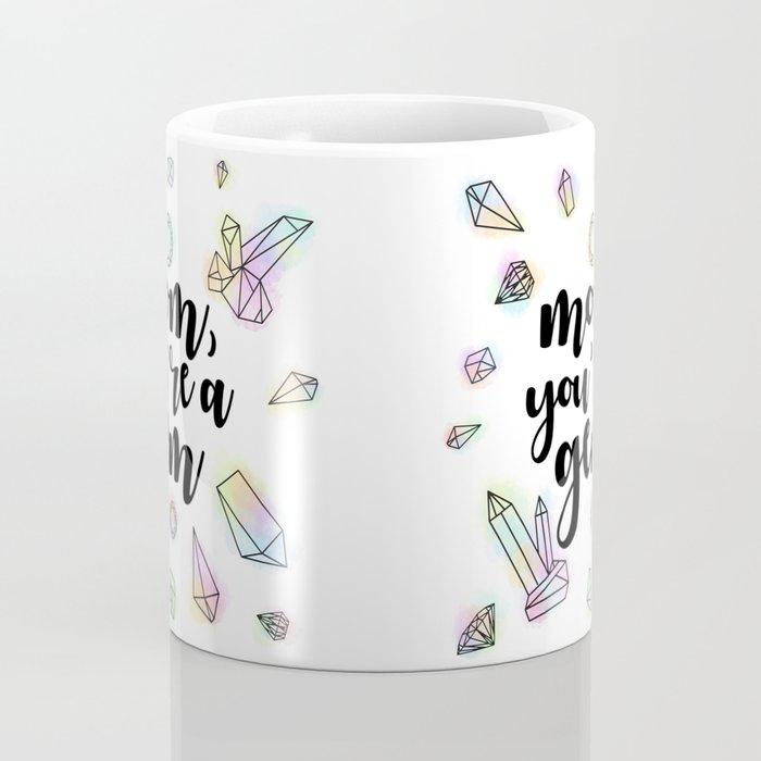 Mom, You're A Gem Coffee Mug