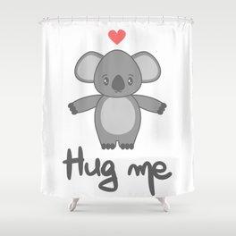 cute hand drawn lettering hug me with cartoon lovely koala bear Shower Curtain