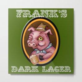 Frank's Dark Lager Metal Print