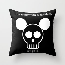 Play with Dead Things Throw Pillow