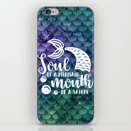 Soul Of A Mermaid, Mouth Of A Sailor iPhone Skin