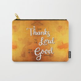 Give Thanks to the Lord Carry-All Pouch
