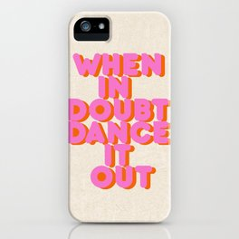 Dance it out iPhone Case
