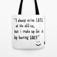 the office Tote Bags featuring Office hours by John Medbury (LAZY J Studios)