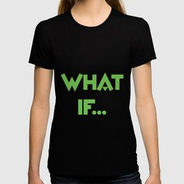 What If? T-shirt