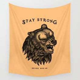 STAY STRONG NEVER GIVE UP Wall Tapestry