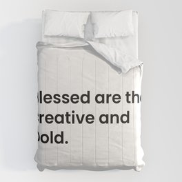 Blessed are the creative Comforters