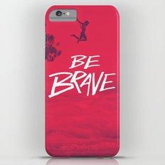 Be Brave iPhone 6 Plus Slim Case