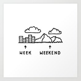 Week vs Weekend Art Print
