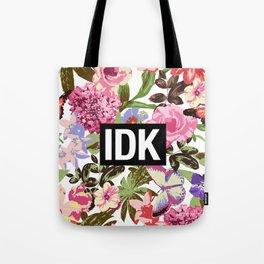 IDK Tote Bag