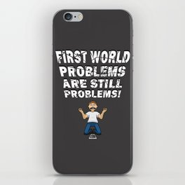 First World Problems - Phone iPhone Skin