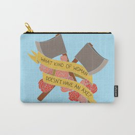 what kind of woman doesn't have an axe? (brooklyn 99) Carry-All Pouch