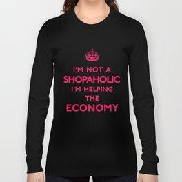 I'm not a shopaholic I'm helping the Economy Keep Calm Long Sleeve T-shirt