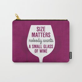 Wine Size Matters Carry-All Pouch