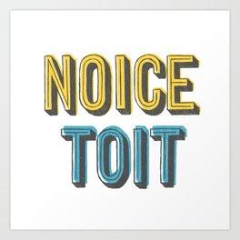 Noice Toit Art Print