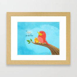 Be Kind to One Another! Framed Art Print