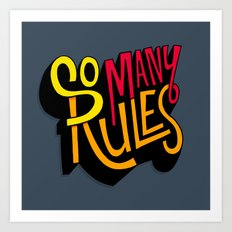 So Many Rules Art Print