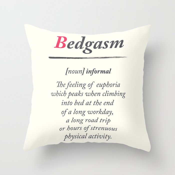 Bedgasm, dictionary definition, word meaning illustration, chill out,  relax, sex, bed orgasm Throw Pillow by stefanoreves