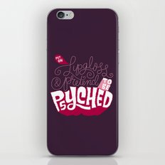 Put on Lip Gloss and Pretend to be Psyched iPhone & iPod Skin