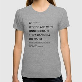 Words are very unnecessary T-shirt