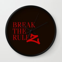 Break the ruleZ Wall Clock