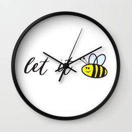 Let it Bee Cartoon Hand Lettered Drawing Wall Clock