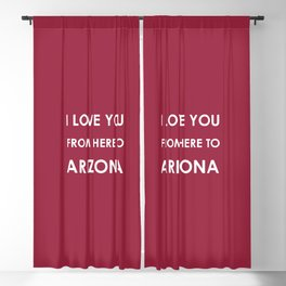 I love you from here to Arizona Blackout Curtain