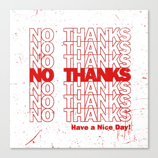 No Thanks Canvas Print