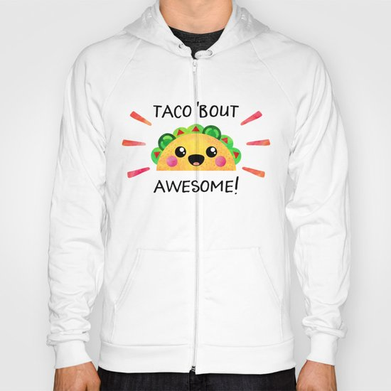Taco 'bout awesome! Hoody