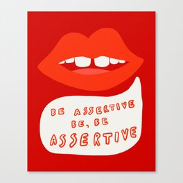 Be Assertive Canvas Print