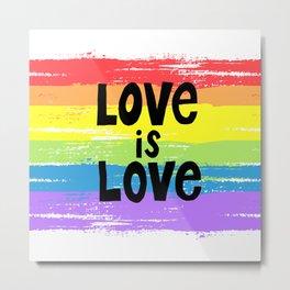 Love is love over the rainbow Metal Print