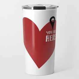 YOU ARE HERE (IN MY HEART) - Love Valentines Day quote Travel Mug
