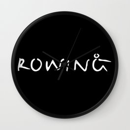 Rowing Text 1 White Wall Clock